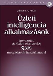 Üzleti intelligencia alkalmazások - Bevezetés az üzleti elemzésbe SAS megoldások használatával