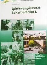 Építőanyag-ismeret és kerttechnika I.