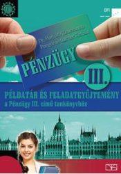 Példatár és feladatgyűjtemény a Pénzügy III. c. kiadványhoz
