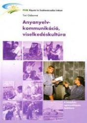 Anyanyelv-kommunikáció-viselkedéskultúra
