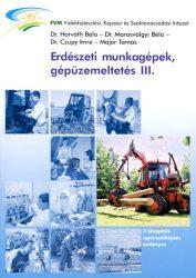 Erdészeti munkagépek, gépüzemeltetés III.