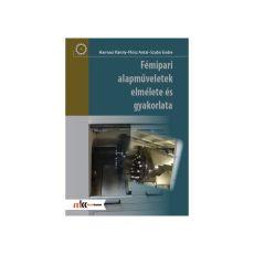 Fémipari alapműveletek elmélete és gyakorlata (átdolgozott)