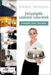 Felszolgáló szakmai ismeretek - Vendéglátás, terítés, szervírozás