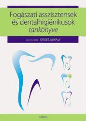 Fogászati asszisztensek és dentalhigiénikusok tankönyve