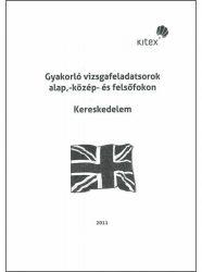 Gyakorló vizsgafeladatsorok alap,- közép- és felsőfokon Kereskedelem szakirány (angol) + CD