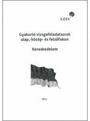 Gyakorló vizsgafeladatsorok alap,- közép- és felsőfokon Kereskedelem szakirány (német) + CD
