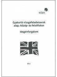 Gyakorló vizsgafeladatsorok alap,- közép- és felsőfokon Idegenforgalom szakirány (angol) + CD