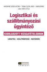 Logisztikai és szállítmányozási ügyintéző - kidolgozott vizsgatételsorok