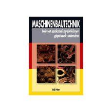 Maschinenbautechnik - német szakmai nyelvkönyv gépészek számára